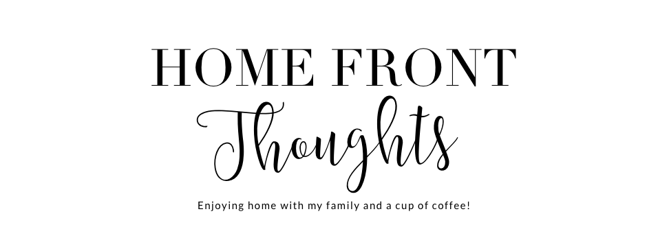 Home Front Thoughts